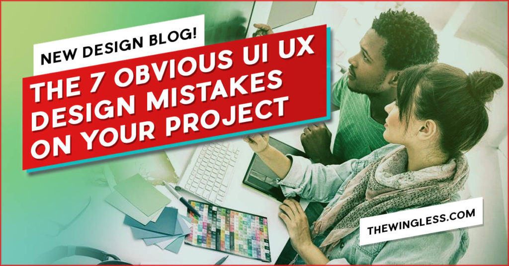 UI UX Design Art Blog 7 Obvious design mistakes on your project