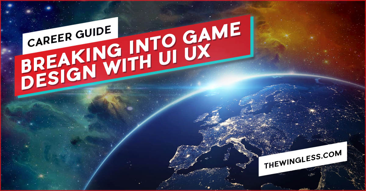 How To Break into the Video Game Industry Through UI UX Design cover