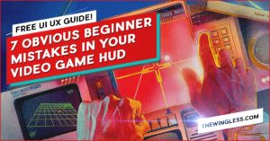 7 Obvious Beginner Mistakes in your videogame HUD cover